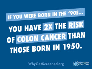 Born in the 90s? 2x risk of colon cancer.