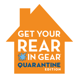 Get Your Rear in Gear - Quarantine Edition